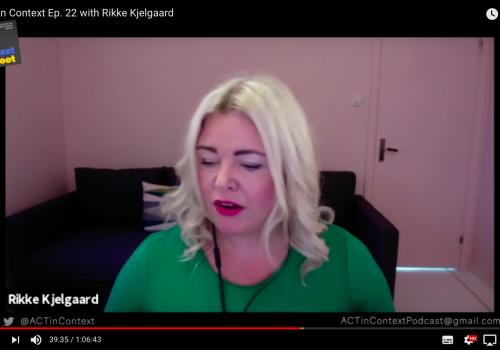 Rikke Kjelgaard - ACT in Context vodcas
