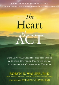 The Heart of ACT - Dr. Robyn Walser